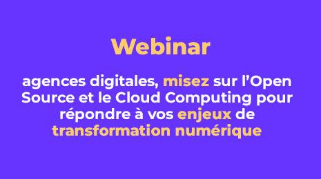 webinar agences digitales misez sur l'open source et le cloud computing pour répondre à vos enjeux de transformation numérique