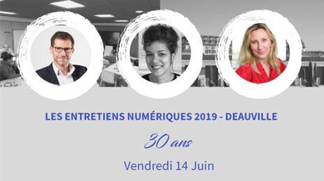 Entretiens numériques 2019 Deauville 30 ans