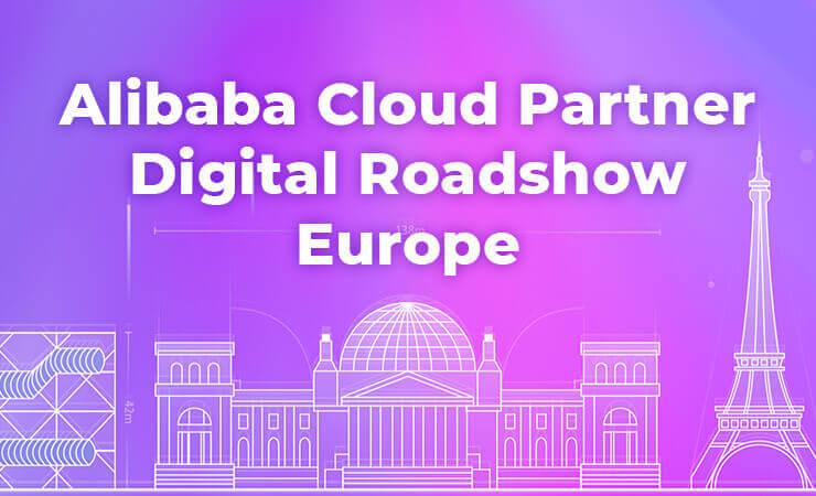 Alibaba Cloud Partner digital Roadshow Europe