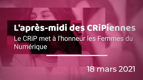 L'après-midi des CRiPiennes . Le CRiP met à l'honneur les femmes du Numérique - 18 mars 2021
