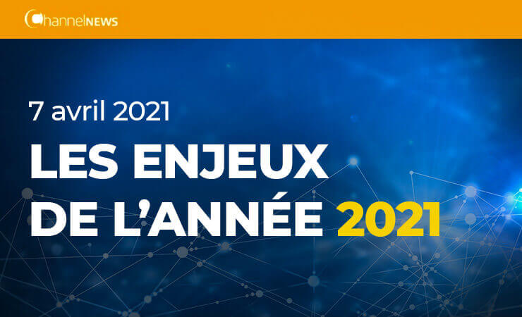 Les Enjeux de l'année 2021 de ChannelNews