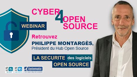 Webinar : Cyber4 Open Source - Retrouvez Philippe Montargès Président de Hub Open Source