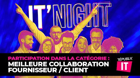 IT Night - Participation dans la catégorie : Meilleure collaboration fournisseur/client