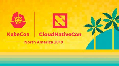 KubeCon + CloudNativeCon North America 2019