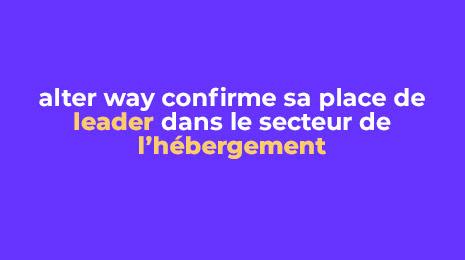 alter way confirme sa place de leader dans le secteur de l'hébergement