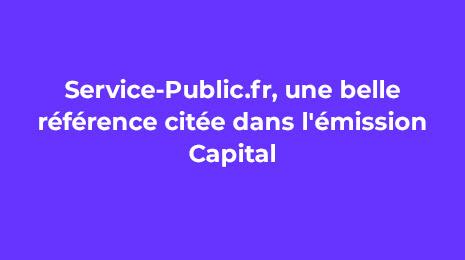 service public.fr belle référence citée dans l'émission capital