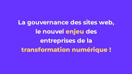 la gouvernance des sites web nouvel enjeu des entreprises de la transformation numérique