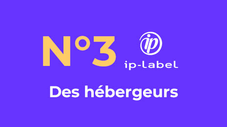 classé numéro 3 des hébergeurs sur le classement ip label