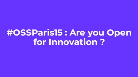 ossparis15 are you open for innovation