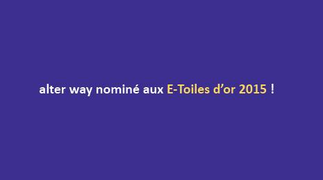 alter way nominé aux e-toiles d'or 2015